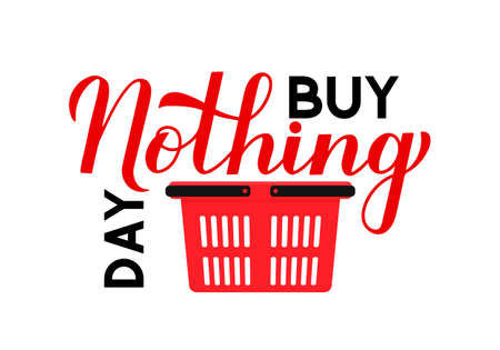 Buy Nothing Day lettering with shopping basket isolated on white. International day of protest against consumerism. Vector template for typography poster, postcard, web banner, flyer, sticker, t-shirt Illusztráció