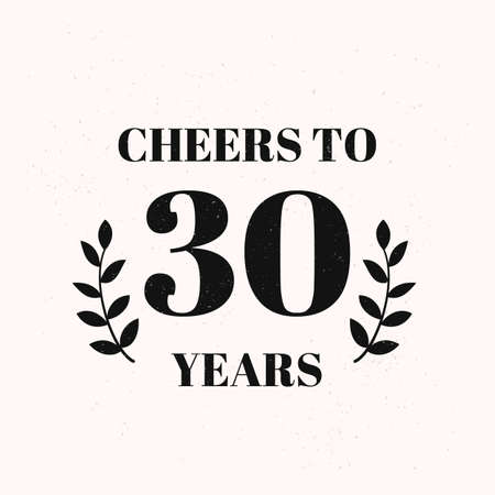 Cheers to 30 years lettering. 30th Birthday or Anniversary celebration typography poster. Easy to edit vector template for greeting card, banner, invitation,  poster, flyer, sticker, t-shirt, etc. Ilustração