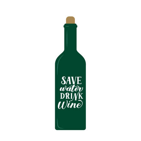 Save water drink wine hand lettering written on wine bottle. Funny drinking quote typography poster. Logo for winery or restaurant. Easy to edit vector template for banner, flyer, bar menu, t-shirt. Illustration
