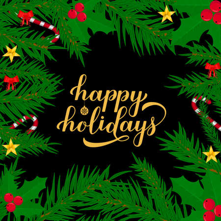Happy Holidays calligraphy hand lettering with fir tree branches. Merry Christmas and Happy New Year typography poster. Easy to edit vector template for greeting card, banner, flyer, sticker, etc. Ilustração