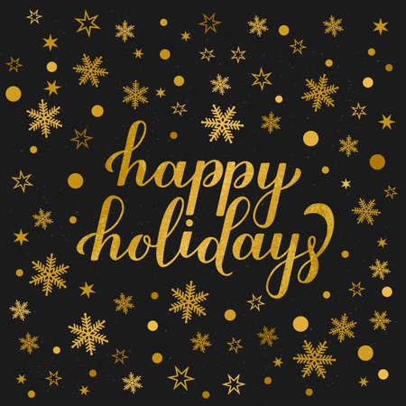 Happy Holidays glitter textured lettering gold snowflakes, stars and dots on black background. Christmas and New Year typography poster. Vector template for greeting card, banner, flyer, etc.