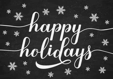 Happy Holidays calligraphy hand lettering on chalkboard background with snowflakes. Christmas and Happy New Year typography poster. Easy to edit vector template for greeting card, banner, flyer, etc.