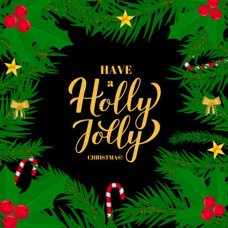 Have a Holly Jolly Christmas calligraphy hand lettering with fir tree branches. Easy to edit vector template for holidays typography poster, greeting card, banner, flyer, sticker, invitation, etc.
