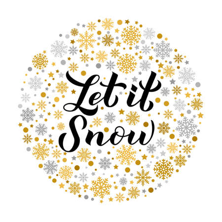 Let is snow calligraphy hand lettering in a circle of gold and silver snowflakes. Christmas, New Year and winter holidays typography poster. Vector template for greeting card, banner, flyer, postcard.