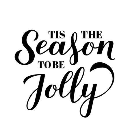 Tis the season to be jolly calligraphy hand lettering isolated on white. Christmas quote typography poster. Easy to edit vector template for greeting card, banner, flyer, sticker, invitation, etc.