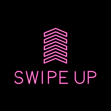 Swipe Up hot pink neon lettering and arrow isolated on dark background. Button or icon for social media applications or websites. Easy to edit vector template.