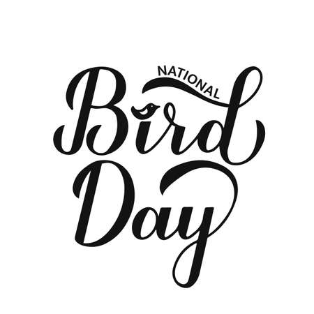 National Bird Day calligraphy hand lettering isolated on white background. Greeting card for bird lovers. Easy to edit vector template  design, banner, typography poster, flyer, sticker, etc. Illusztráció