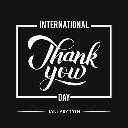 International Thank you day calligraphy hand lettering with frame on black background. Easy to edit vector template for greeting card, postcard, tag, banner, typography poster, label, sticker, etc.
