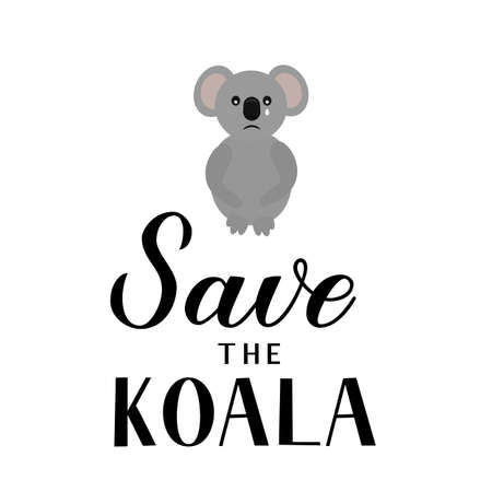 Save the koala lettering with crying cartoon koala isolated on white. Affected animals from bushfires concept. Vector template for banner, typography poster, flyer, sticker, etc. Ilustracja