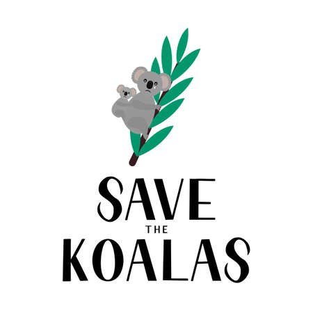 Save the koalas lettering and crying cartoon koala with baby isolated on white. Affected animals from fires concept. Vector template for banner, typography poster, flyer, sticker, t-shirt, etc.