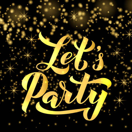 Let s Party calligraphy hand lettering on dark background with gold sparkles. Easy to edit vector template for banner, typography poster, sign, invitation, badge, logo design, sticker, etc. Illusztráció