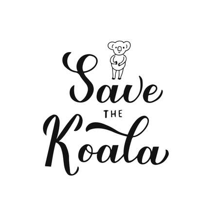 Save the koala lettering hand drawn baby koala isolated on white. Affected animals from fires concept. Vector template for banner, typography poster, flyer, sticker, etc.