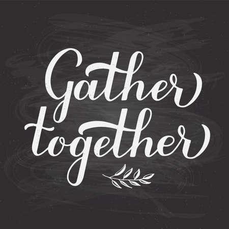 Gather Together hand lettering on chalkboard