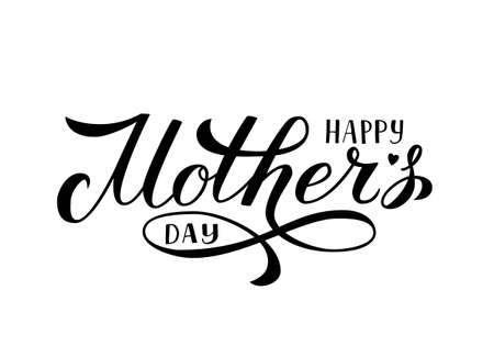 Happy Mother s Day calligraphy lettering isolated on white. Mothers day typography poster. Easy to edit vector element of design for party invitations, greeting cards, tags, flyers, etc.