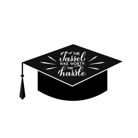 The tassel was worth the hassle calligraphy hand lettering on graduation cap. Congratulations to graduates typography poster. Vector template for invitation, greeting card, banner, sticker, t-shirt.