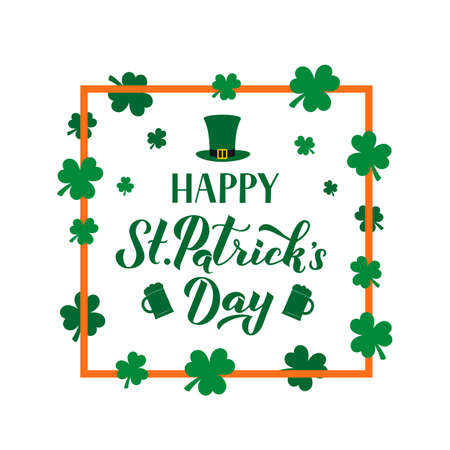 Happy St. Patrick s day calligraphy hand lettering in frame with hat, mugs of green beer and shamrocks. Saint Patricks day greeting card. Vector template for banner, poster, flyer, postcard.