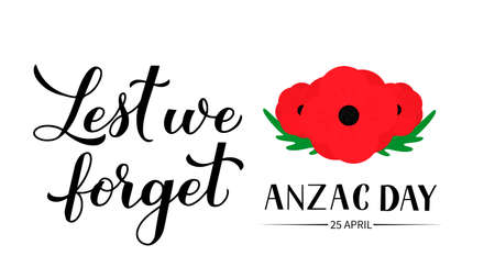 Anzac day Lest we forget calligraphy hand lettering isolated on white. Red poppy flowers symbol of Remembrance day. Vector template for greeting card, typography poster, banner, flyer, sticker, etc.