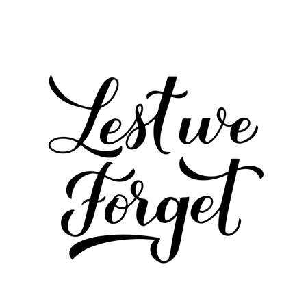 Lest we forget calligraphy hand lettering isolated on white. Anzac day or Remembrance day typography poster. Vector template for greeting card, banner, flyer, sticker, etc.