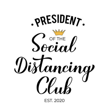 President of the Social distancing club. Coronavirus COVID-19 pandemic quarantine funny card. Vector template for banner, flyer, sticker, sign, typography poster. Vector Illustration
