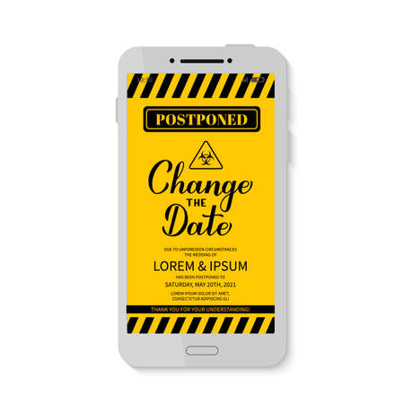 Change The Date announcement on smartphone screen. Postponed wedding due to quarantine coronavirus COVID-19. Black and yellow postponement of email or text message or story vector template.