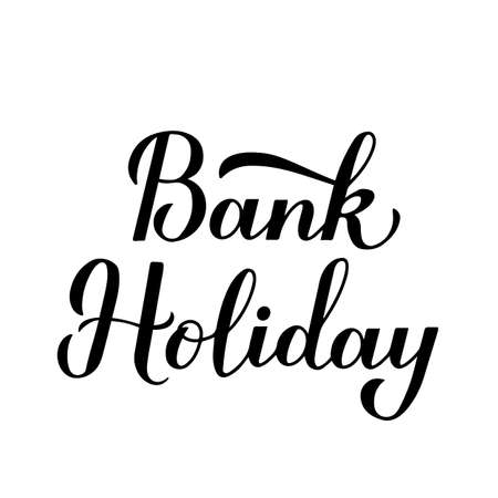 Bank Holiday calligraphy hand lettering isolated on white background. Vector template for typography poster, banner, flyer, sticker, shirt, postcard, logo design, etc. Logo