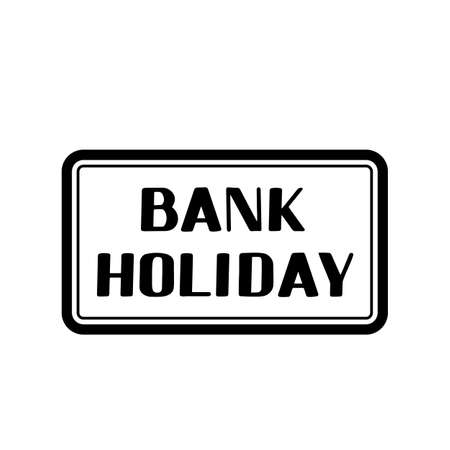 Bank Holiday calligraphy hand lettering isolated on white background. Vector template for typography poster, banner, flyer, sticker, shirt, postcard, design, etc. Vecteurs