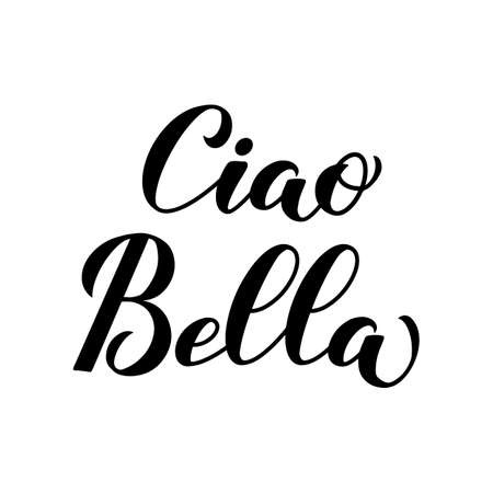 Ciao Bella Hello Beautiful in Italian calligraphy hand lettering isolated on white background. Vector template for typography poster, banner, flyer, sticker, shirt, postcard,   design, etc.