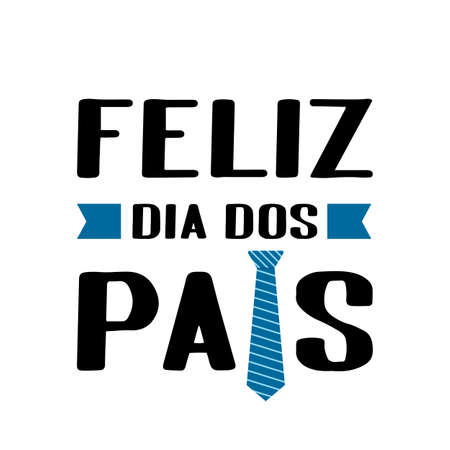 Feliz Dia dos Pais Happy Father s Day in Portuguese lettering isolated on white. Father day celebration in Brazil. Vector template for poster, banner, greeting card, flyer, postcard, invitation
