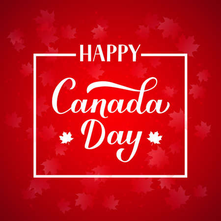 Happy Canada Day typography poster. Calligraphy hand lettering with maple leaves on red background. Vector template for Canadian holiday banner, party invitation, greeting card, flyer, sticker.