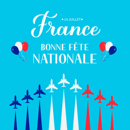 Bonne Fete Nationale Happy National Day in French lettering with airplanes and air show in sky. Vector template for Bastille Day typography poster, banner, invitation, greeting card, flyer.