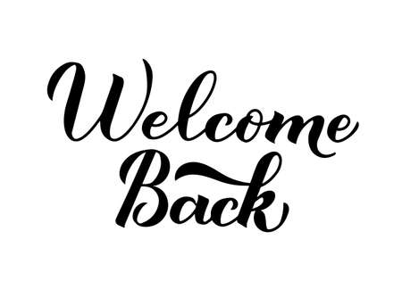 Welcome Back calligraphy hand lettering isolated on white. Easy to edit vector template for typography poster, banner, flyer, sticker, sign, etc Illustration