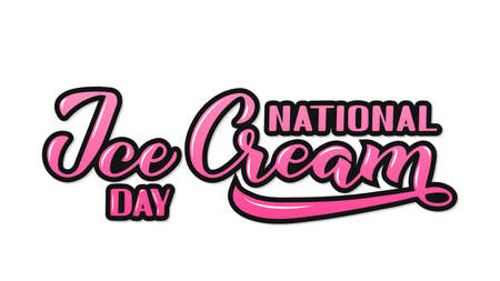 National Ice Cream Day with calligraphy hand lettering. Funny American holiday celebrate third Sunday of july.