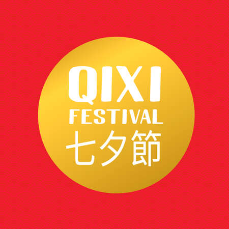 Qixi Festival inscription in Chinese language. Qiqiao or Double Seven Festival or Evening of Seven. Valentine s Day in China. Vector template for banner, poster, flyer, greeting card, etc