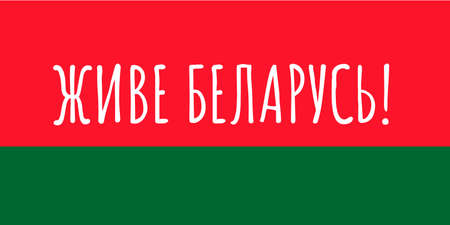 Long live Belarus Inscription in Belarusian language on the red and green striped flag. Protests in Belarus after presidential elections on August 2020. Vector template for banner, poster, flyer.