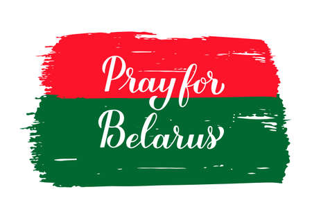 Pray for Belarus calligraphy hand lettering. Protests in Belarus after presidential elections on August 2020. Vector template for banner, poster, flyer.