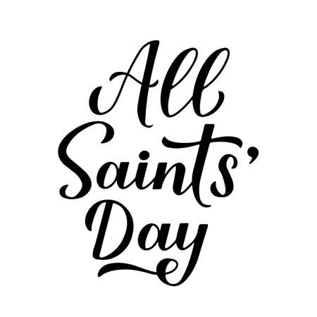 All Saints Day calligraphy hand lettering isolated on white. Vector template for typography poster, card, banner, flyer, sticker, etc. Vetores