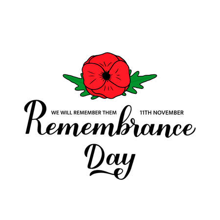 Remembrance Day calligraphy hand lettering with Red poppy flower isolated on white. Holiday on November 11.