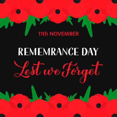 Remembrance Day Lest we forget calligraphy hand lettering with Red poppy flowers. Holiday on November 11.