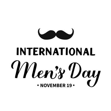 International Men s Day calligraphy hand lettering with mustache. Holiday celebrate on November 19. Vector template for typography poster, banner, flyer, sticker, t-shirt, greeting card, etc.