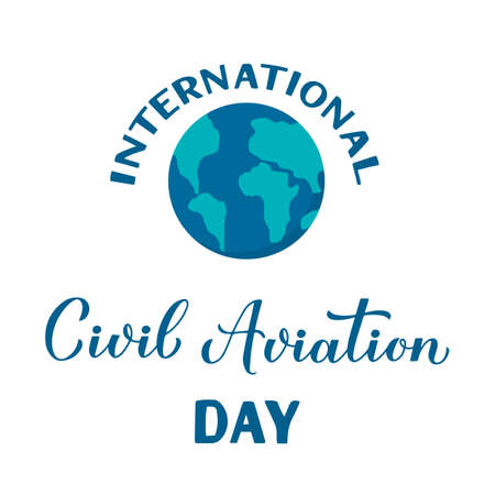 International Civil Aviation Day calligraphy hand lettering with globe isolated on white. Holiday celebrated on December 7. Vector template for banner, typography poster, greeting card, flyer, etc.