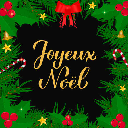 Joyeux Noel calligraphy hand lettering with fir tree branches. Merry Christmas typography poster in French. Easy to edit vector template for greeting card, banner, flyer, etc.