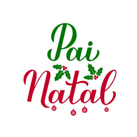 Pai Natal calligraphy hand lettering with holly berry mistletoe isolated on white. Santa Claus in Portuguese typography poster. Vector template for greeting card, banner, flyer, sticker, etc.