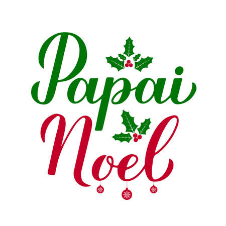 Papai Noel calligraphy hand lettering with holly berry mistletoe isolated on white. Santa Claus in Brazilian Portuguese typography poster. Vector template for greeting card, banner, flyer, sticker.