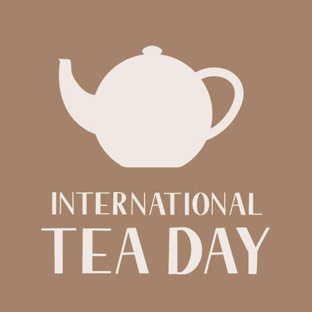 International Tea Day lettering with teapot. Annual holiday on December 15. Easy to edit vector template for banner, typography poster, flyer, sticker, card, t-shirt, etc.