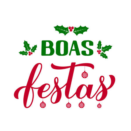 Boas Festas calligraphy with holly berries. Happy Holidays hand lettering in Portuguese. Christmas and New Year typography poster. Vector template for greeting card, banner, flyer, sticker, etc.