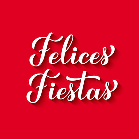 Felices Fiestas calligraphy hand lettering on red background. Happy Holidays in Spanish. Christmas and Happy New Year typography poster. Vector template for greeting card, banner, flyer, etc.