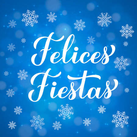 Felices Fiestas calligraphy hand lettering on blue background with bokeh and snowflakes .. Happy Holidays in Spanish. Christmas typography poster. Vector template for greeting card, banner, flyer, etc