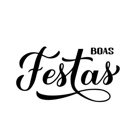 Boas Festas calligraphy isolated on white. Happy Holidays hand lettering in Portuguese. Christmas and New Year typography poster. Vector template for greeting card, banner, flyer, sticker, etc. Ilustração