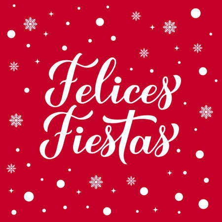 Felices Fiestas calligraphy hand lettering on red background with snow. Happy Holidays in Spanish. Christmas and Happy New Year typography poster. Vector template for greeting card, banner, flyer.