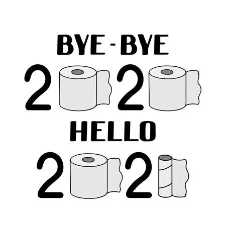 Bye-bye 2020 hello 2021 lettering with used toilet paper roll. Coronavirus covid-19 pandemic. Funny New Year typography poster. Vector template for banner, sign, greeting card, invitation, etc.